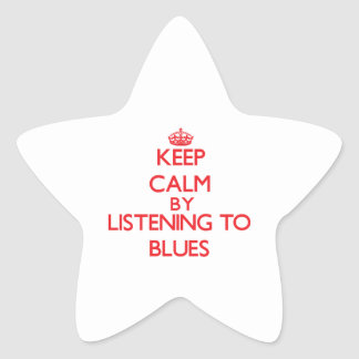 Keep calm by listening to BLUES Star Sticker