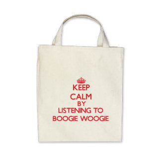 Keep calm by listening to BOOGIE WOOGIE Bag