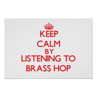 Keep calm by listening to BRASS HOP Poster