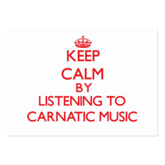 Keep calm by listening to CARNATIC MUSIC Business Cards
