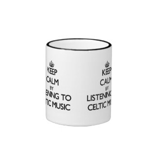 Keep calm by listening to CELTIC MUSIC Mugs