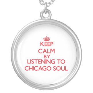 Keep calm by listening to CHICAGO SOUL Jewelry