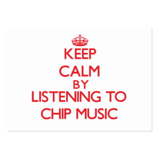 Keep calm by listening to CHIP MUSIC Business Card