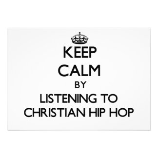 Keep calm by listening to CHRISTIAN HIP HOP Personalized Invite
