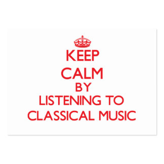 Keep calm by listening to CLASSICAL MUSIC Business Cards