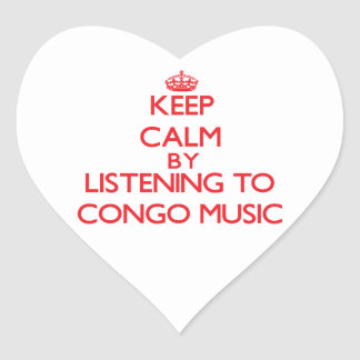 Keep calm by listening to CONGO MUSIC Heart Stickers