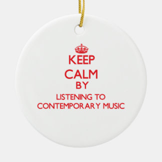 Keep calm by listening to CONTEMPORARY MUSIC Ornament