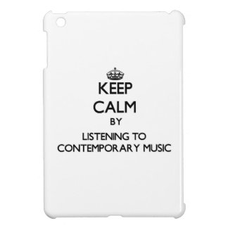 Keep calm by listening to CONTEMPORARY MUSIC iPad Mini Covers