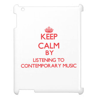 Keep calm by listening to CONTEMPORARY MUSIC Cover For The iPad