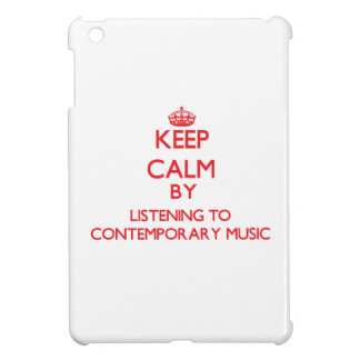 Keep calm by listening to CONTEMPORARY MUSIC Cover For The iPad Mini