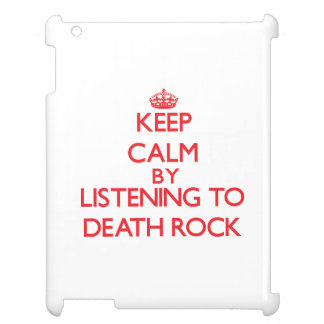 Keep calm by listening to DEATH ROCK iPad Cases
