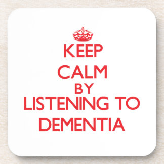 Keep calm by listening to DEMENTIA Drink Coasters