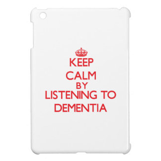 Keep calm by listening to DEMENTIA Case For The iPad Mini
