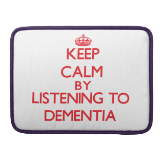 Keep calm by listening to DEMENTIA Sleeve For MacBooks