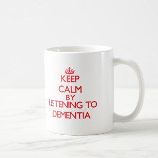 Keep calm by listening to DEMENTIA Basic White Mug