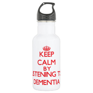 Keep calm by listening to DEMENTIA 18oz Water Bottle