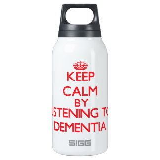 Keep calm by listening to DEMENTIA 10 Oz Insulated SIGG Thermos Water Bottle