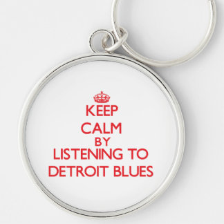 Keep calm by listening to DETROIT BLUES Keychain