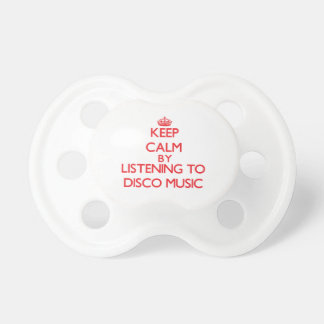 Keep calm by listening to DISCO MUSIC Pacifier