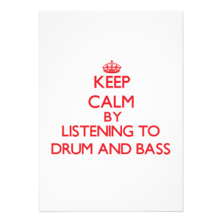 Keep calm by listening to DRUM AND BASS Personalized Invite