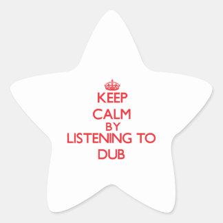 Keep calm by listening to DUB Sticker