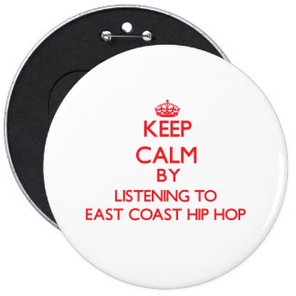 Keep calm by listening to EAST COAST HIP HOP Buttons