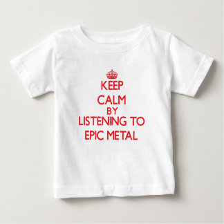 Keep calm by listening to EPIC METAL Tees