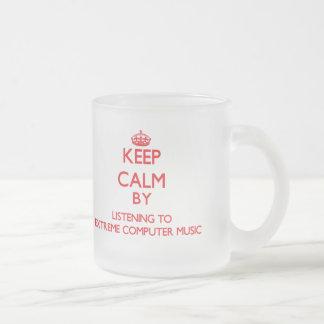 Keep calm by listening to EXTREME COMPUTER MUSIC Coffee Mug