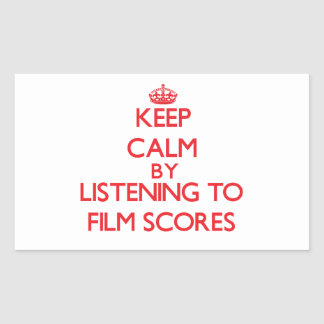 Keep calm by listening to FILM SCORES Rectangular Stickers