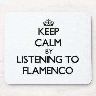 Keep calm by listening to FLAMENCO Mousepads