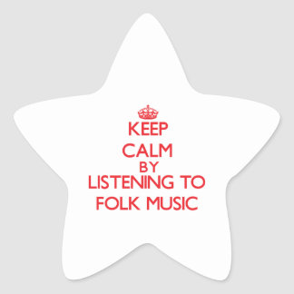 Keep calm by listening to FOLK MUSIC Stickers