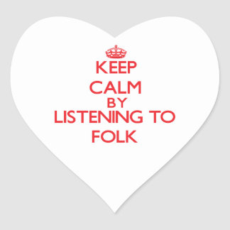 Keep calm by listening to FOLK Heart Stickers