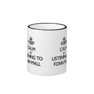 Keep calm by listening to FONN MALL Mug