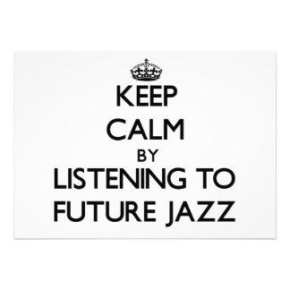 Keep calm by listening to FUTURE JAZZ Custom Invite