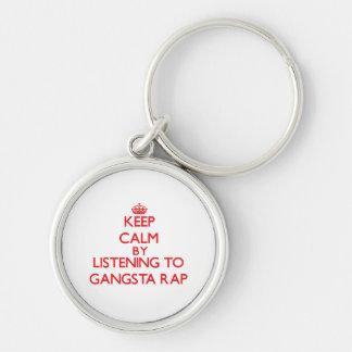 Keep calm by listening to GANGSTA RAP Keychain