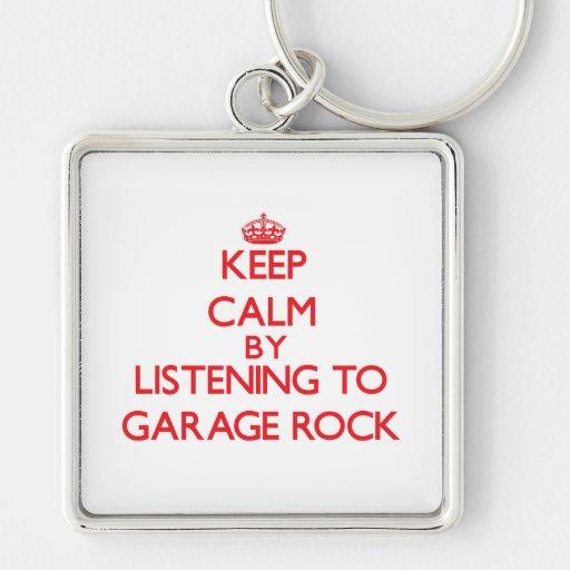 Keep calm by listening to GARAGE ROCK Keychains