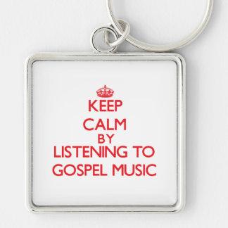 Keep calm by listening to GOSPEL MUSIC Keychain