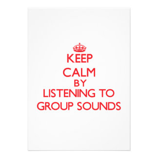 Keep calm by listening to GROUP SOUNDS Custom Invitation