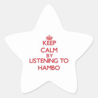 Keep calm by listening to HAMBO Star Sticker