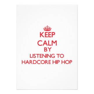 Keep calm by listening to HARDCORE HIP HOP Invite