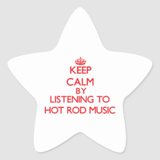 Keep calm by listening to HOT ROD MUSIC Stickers