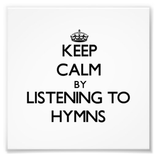 Keep calm by listening to HYMNS Photo