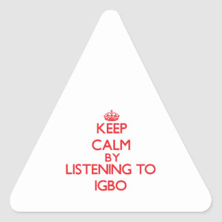 Keep calm by listening to IGBO Triangle Stickers
