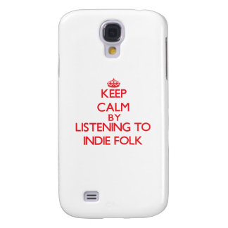 Keep calm by listening to INDIE FOLK Samsung Galaxy S4 Cover