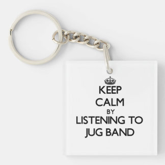 Keep calm by listening to JUG BAND Key Chains