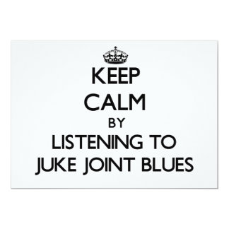 Keep calm by listening to JUKE JOINT BLUES 13 Cm X 18 Cm Invitation Card
