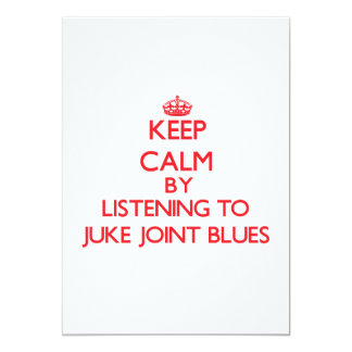 Keep calm by listening to JUKE JOINT BLUES Personalized Invitations