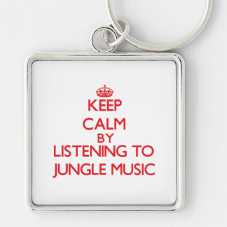 Keep calm by listening to JUNGLE MUSIC Key Chains