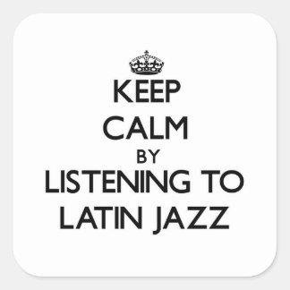 Keep calm by listening to LATIN JAZZ Sticker