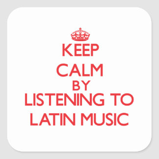 Keep calm by listening to LATIN MUSIC Sticker